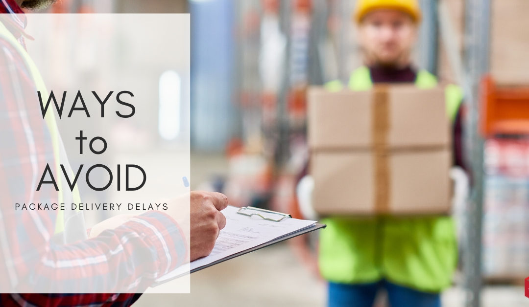 5 Ways to Avoid Package Delivery Delays