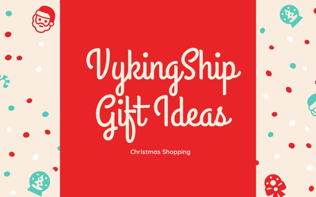 Gift Ideas for Christmas Shopping from Vyking Ship