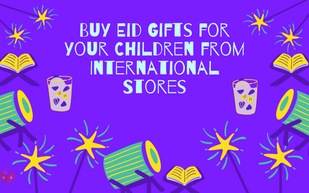 Buy Eid Gifts for your Children from International Stores